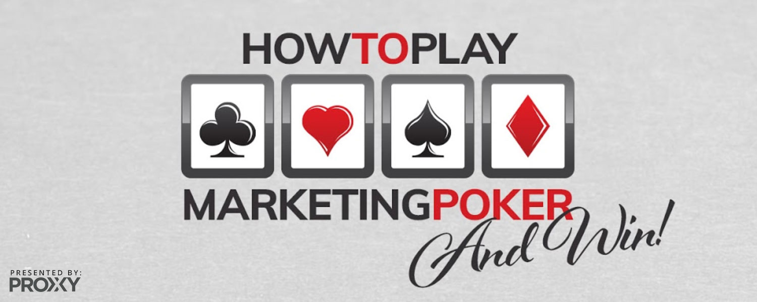 How to play marketing poker and win